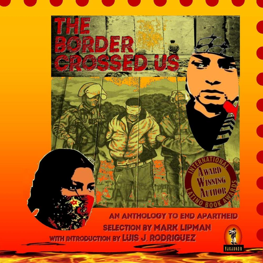 The Border Crossed Us (an anthology to end apartheid)