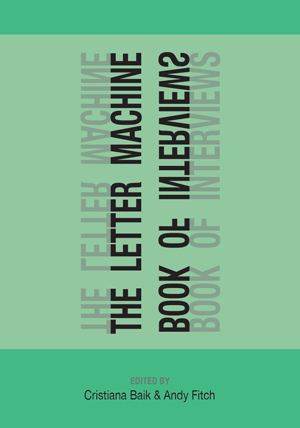 The Letter Machine Book of Interviews