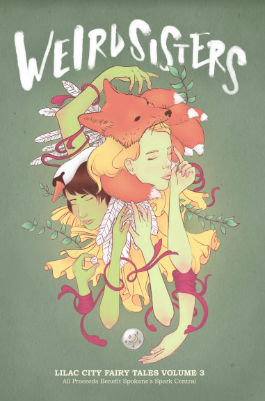Weird Sisters : Lilac City Fairy Tales Volume 3
