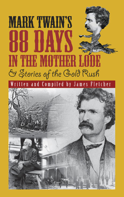 Mark Twain's 88 Days in the Mother Lode