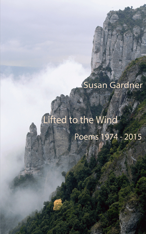 Lifted to the Wind: Poems 1974-2015