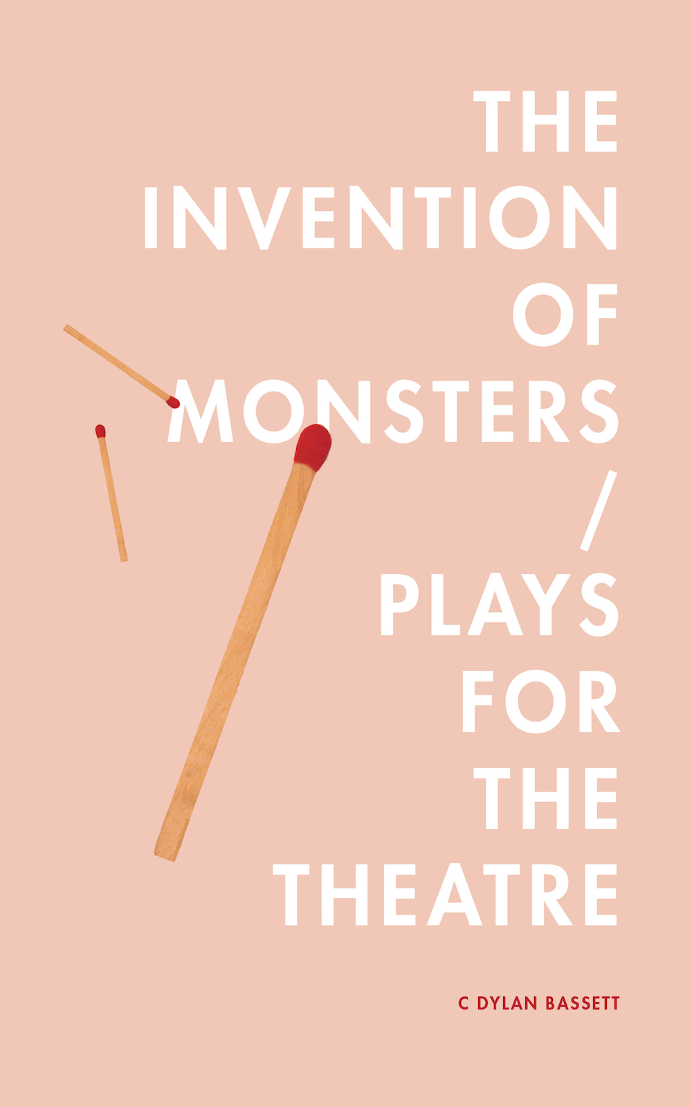 The Invention of Monsters / Plays for the Theatre