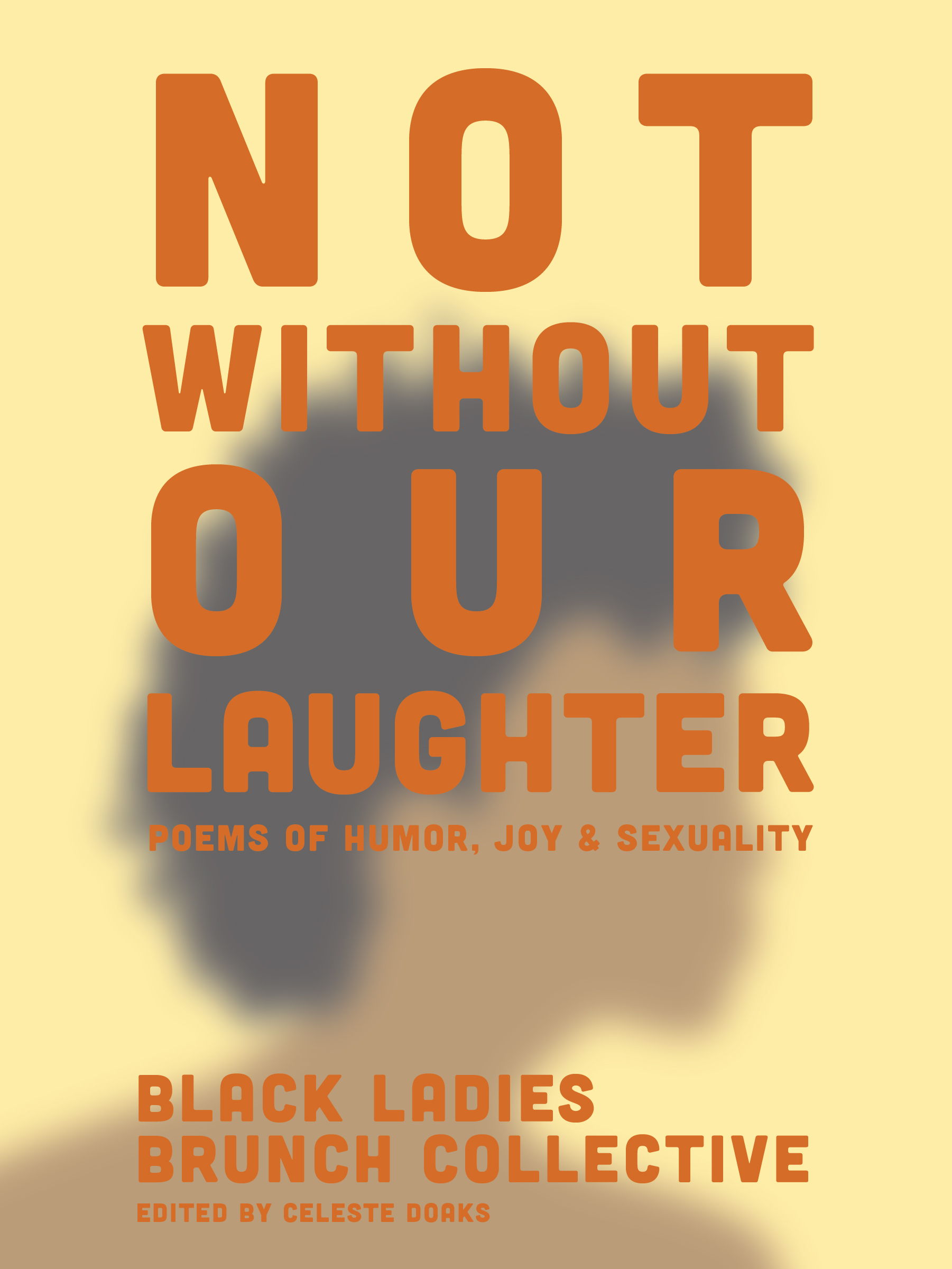 Not Without Our Laughter: Poems of Humor, Joy & Sexuality