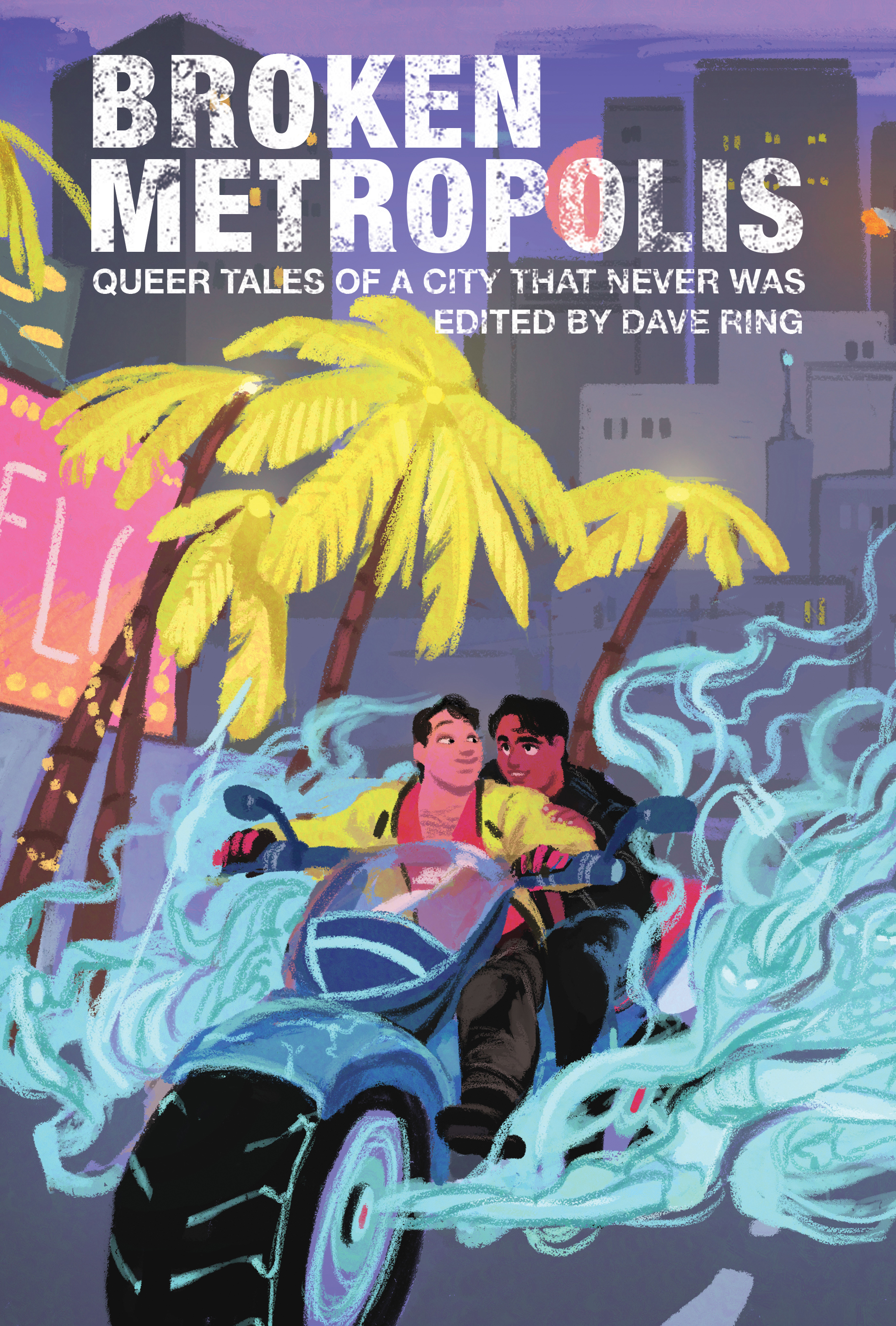 Broken Metropolis: Queer Tales of a City that Never Was