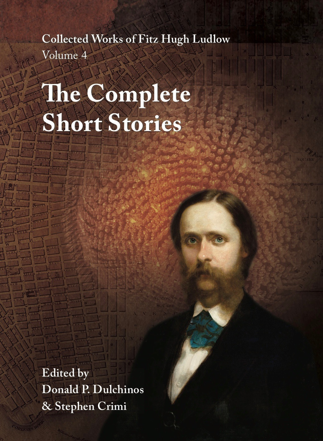 Collected Works of Fitz Hugh Ludlow, Volume 4: The Complete Short Stories