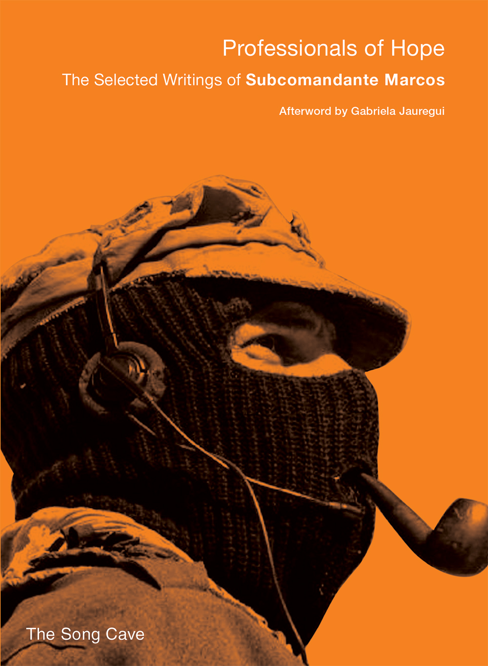 Professionals of Hope: The Selected Writings of Subcomandante Marcos