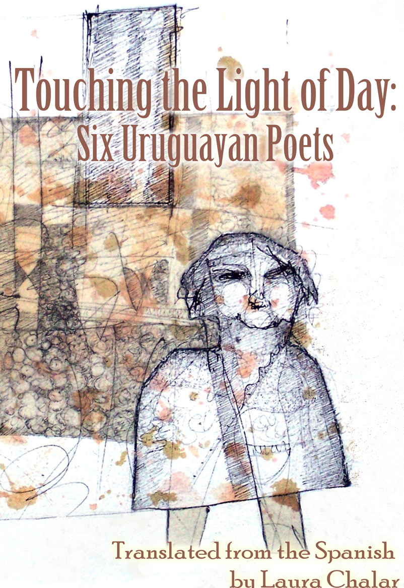 Touching the Light of Day: Six Uruguayan Poets