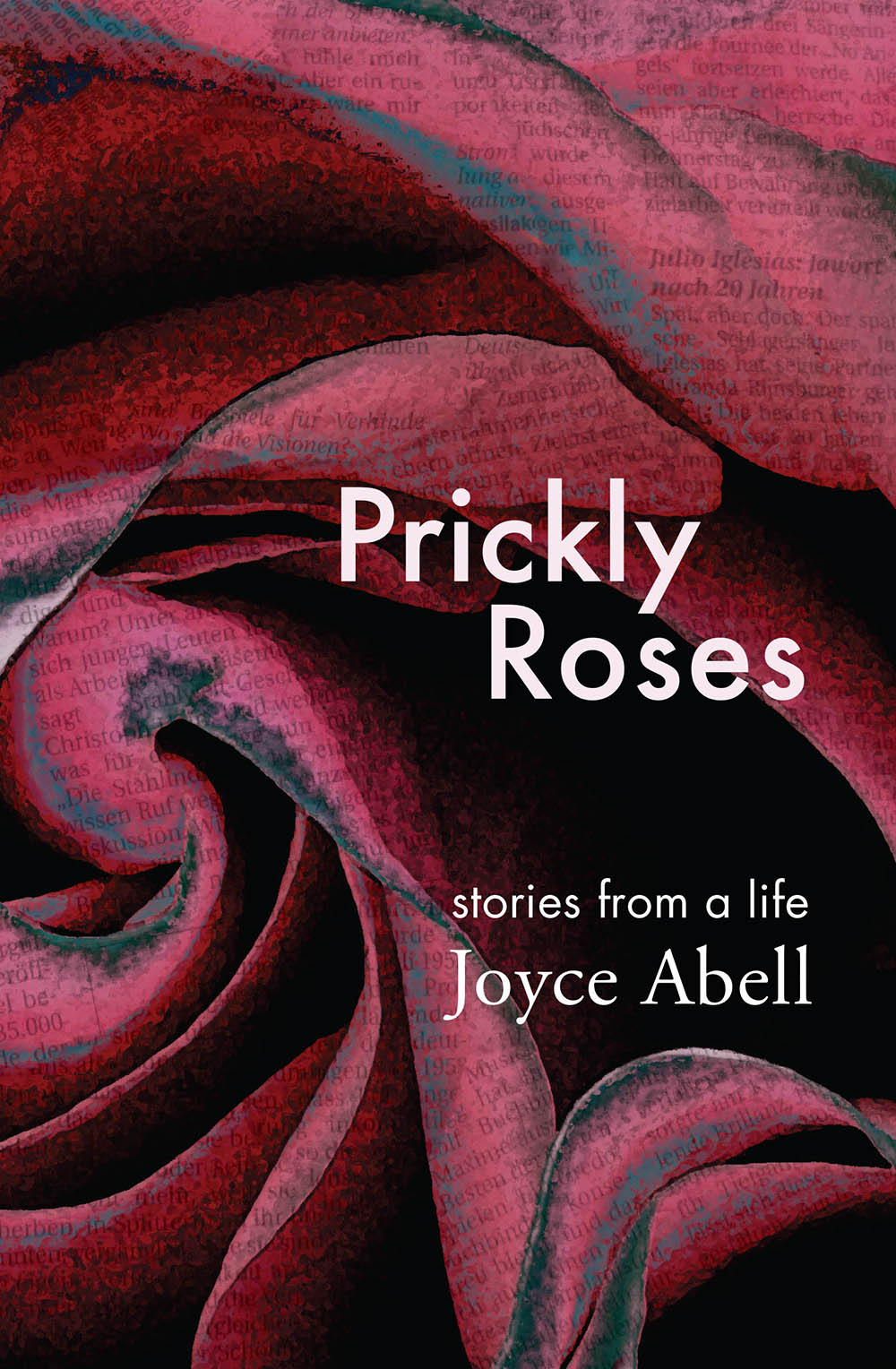 Prickly Roses: Stories from a Life