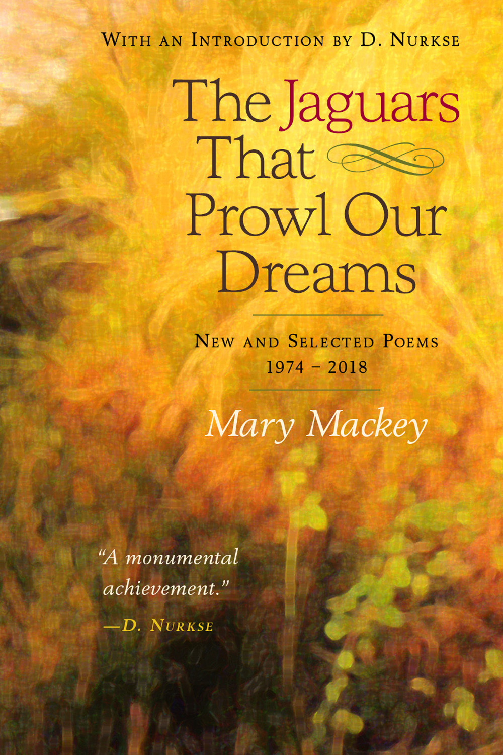 The Jaguars That Prowl Our Dreams: New and Selected Poems 1974 to 2018