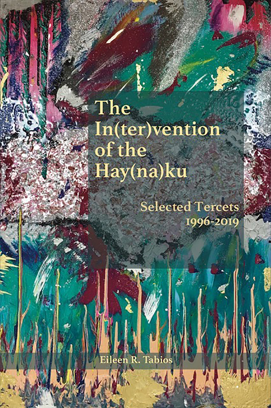 The In(ter)vention of the Hay(na)ku: Selected Tercets 1996-2019