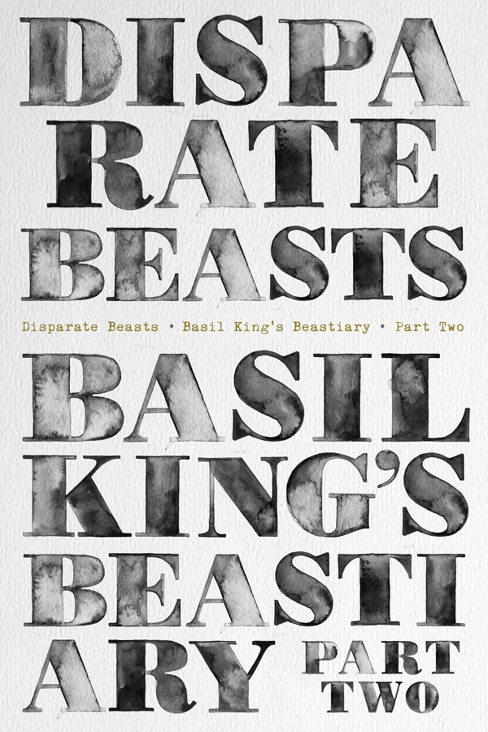 Disparate Beasts: Basil King's Beastiary, Part Two