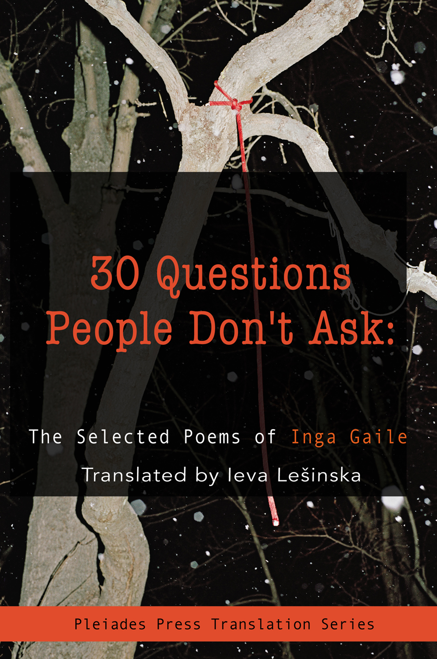 30 Questions People Don't Ask: The Selected Poems of Inga Gaile