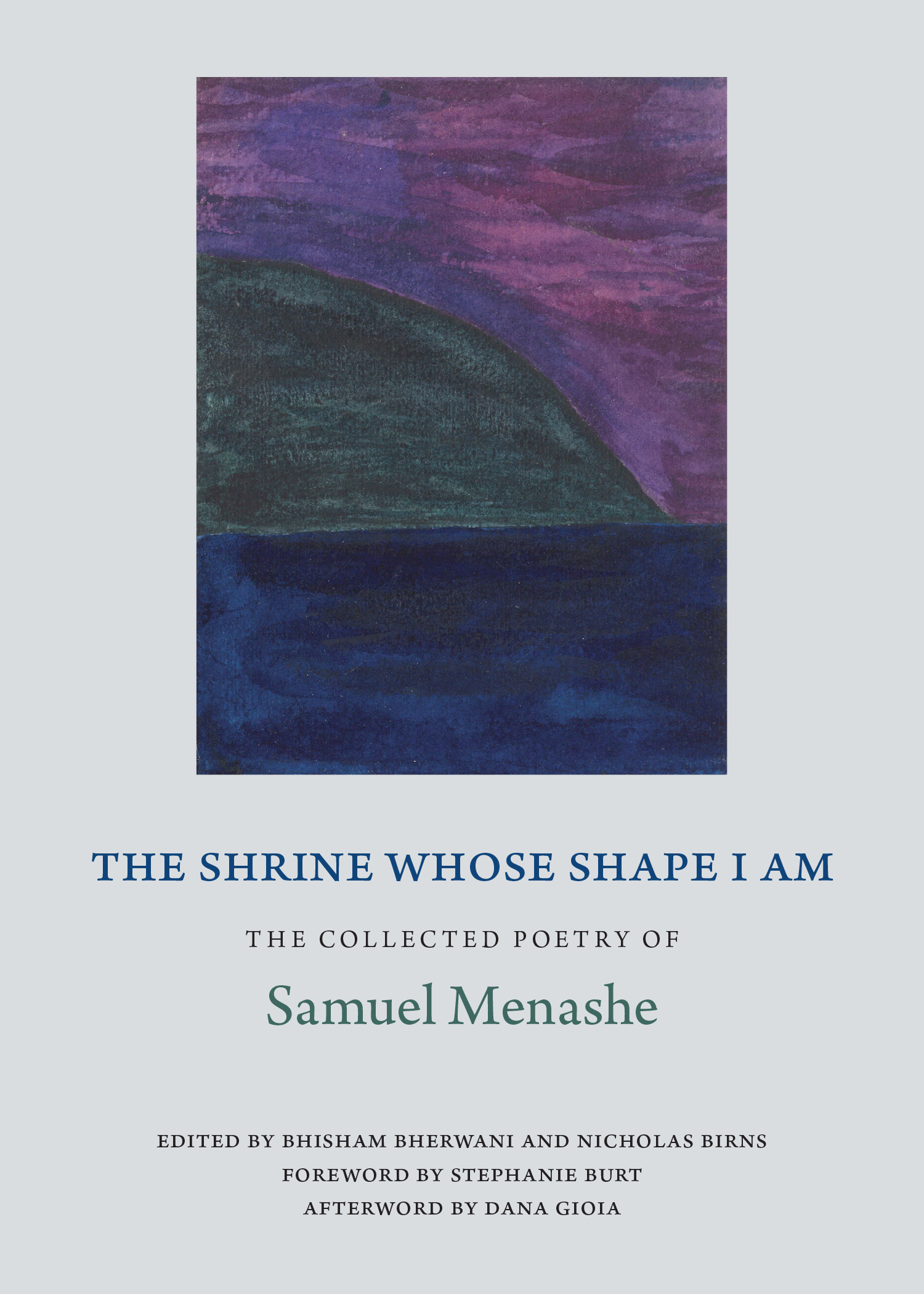 The Shrine Whose Shape I Am: The Collected Poetry of Samuel Menashe