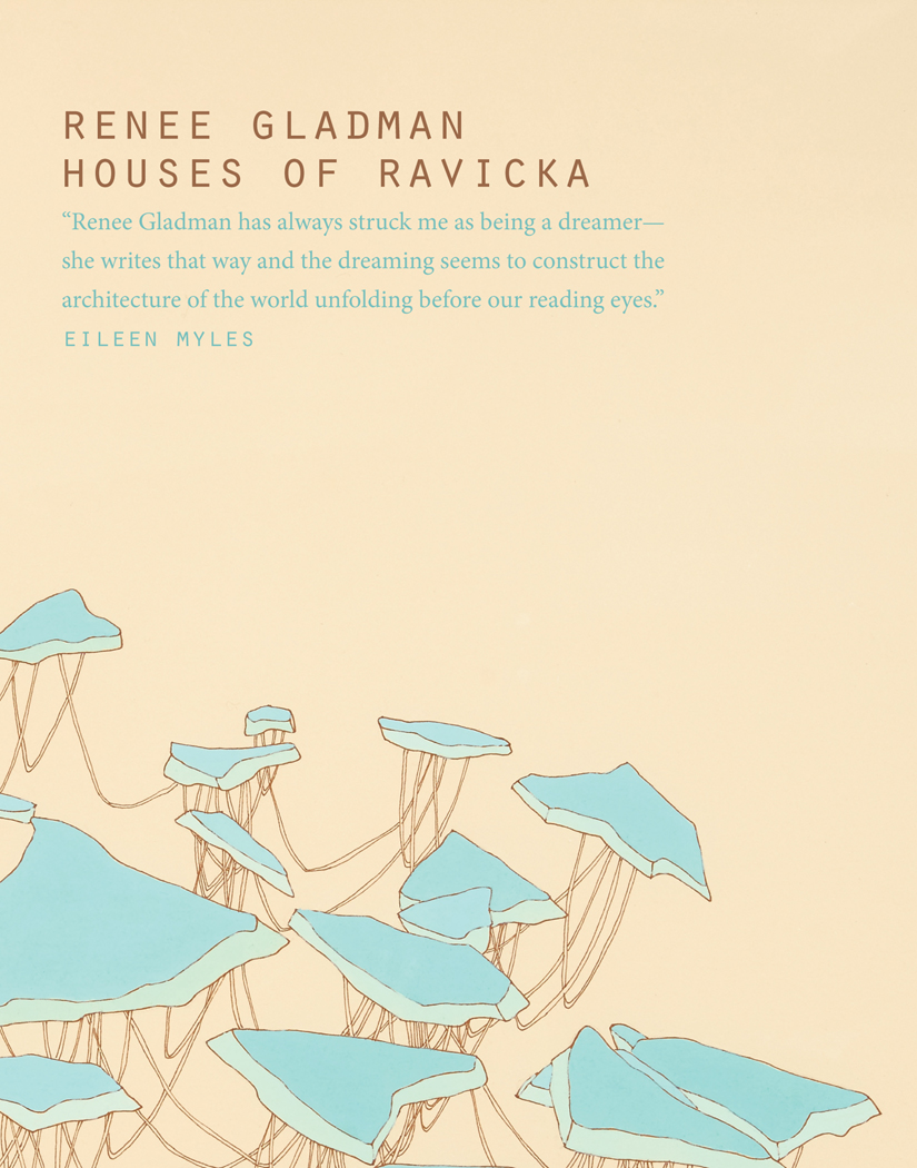 houses of ravicka | renee gladman | dorothy, a publishing project