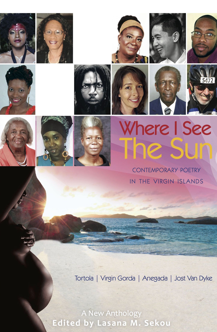 Where I See the Sun - Contemporary Poetry in the Virgin Islands (Tortola | Virgin Gorda | Anegada | Jost Van Dyke)