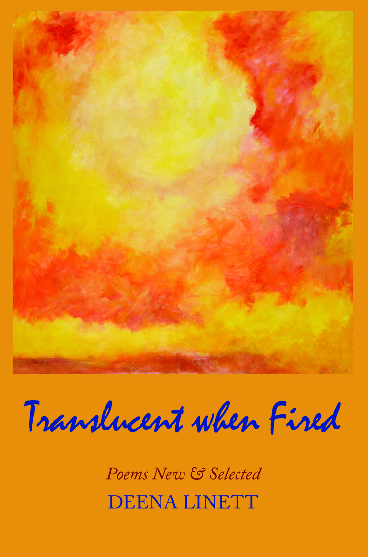 Translucent when Fired:Poems New & Selected