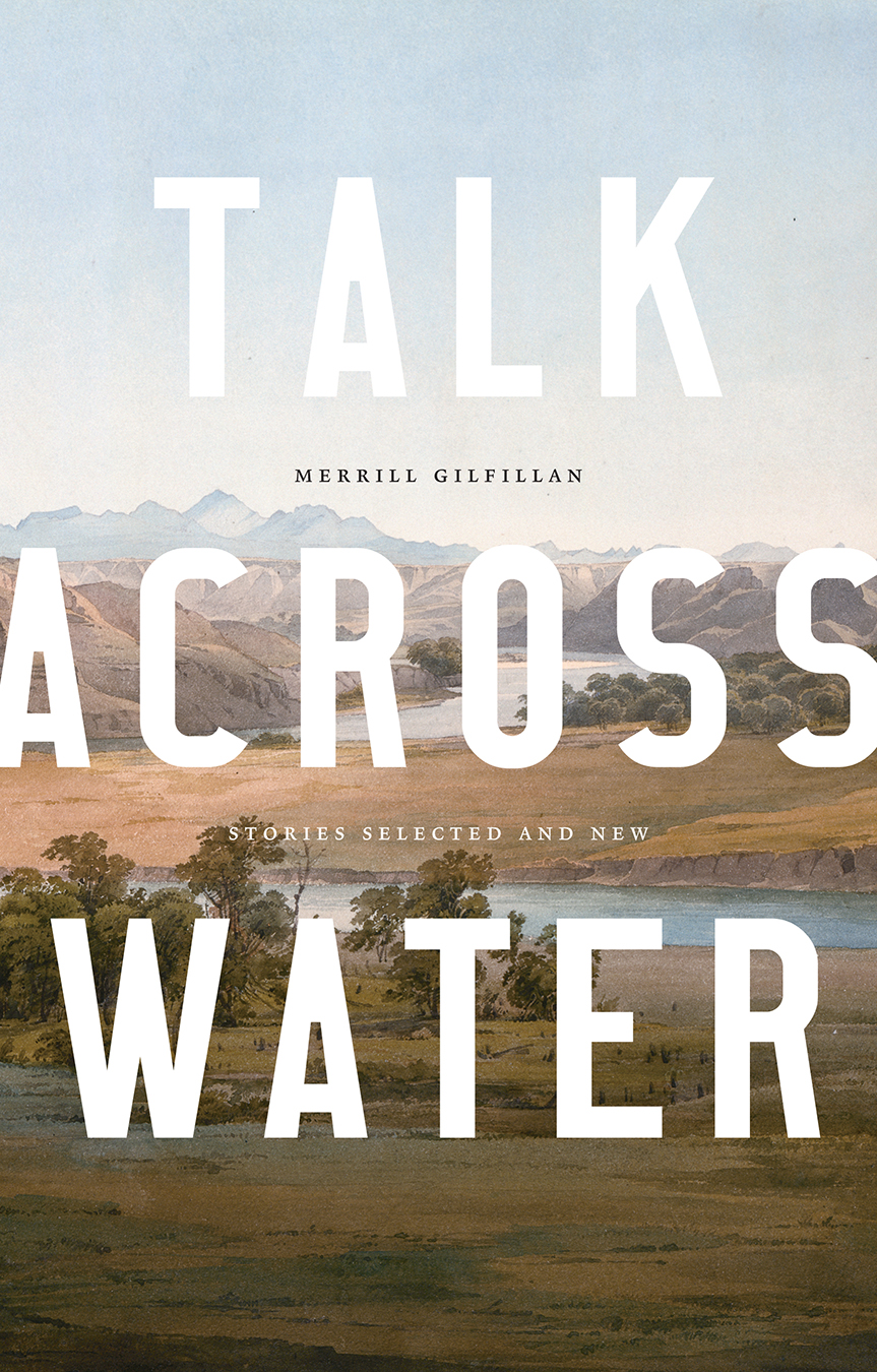 Talk across Water: Stories Selected and New