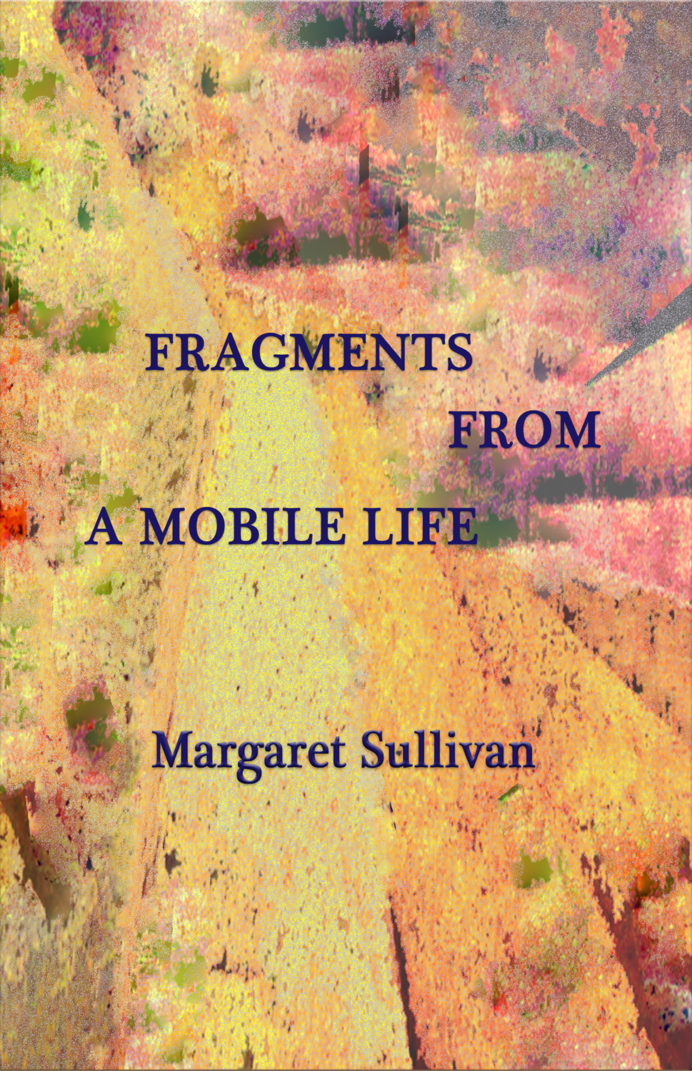 Fragments From a Mobile Life