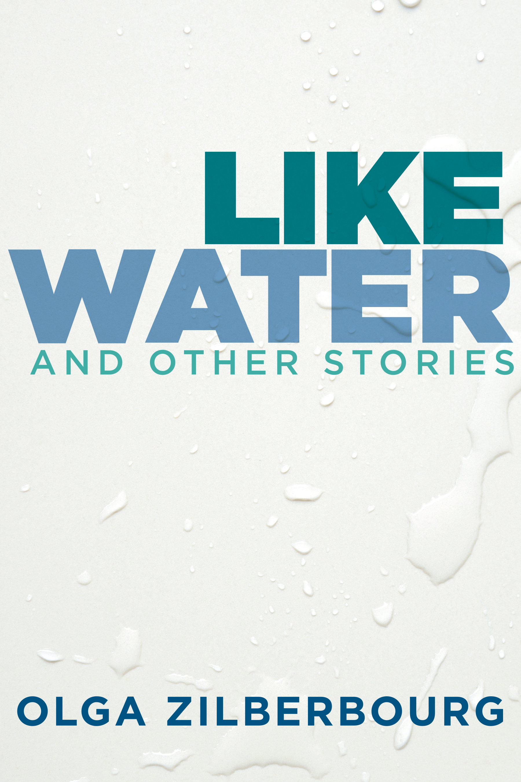 Like Water and Other Stories