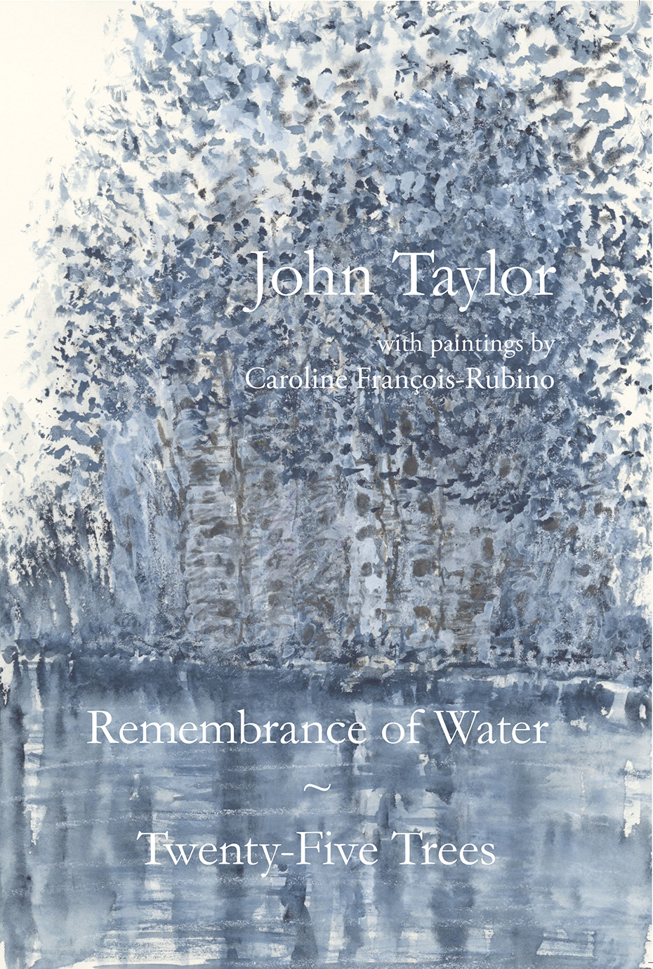 Remembrance of Water / Twenty-Five Trees