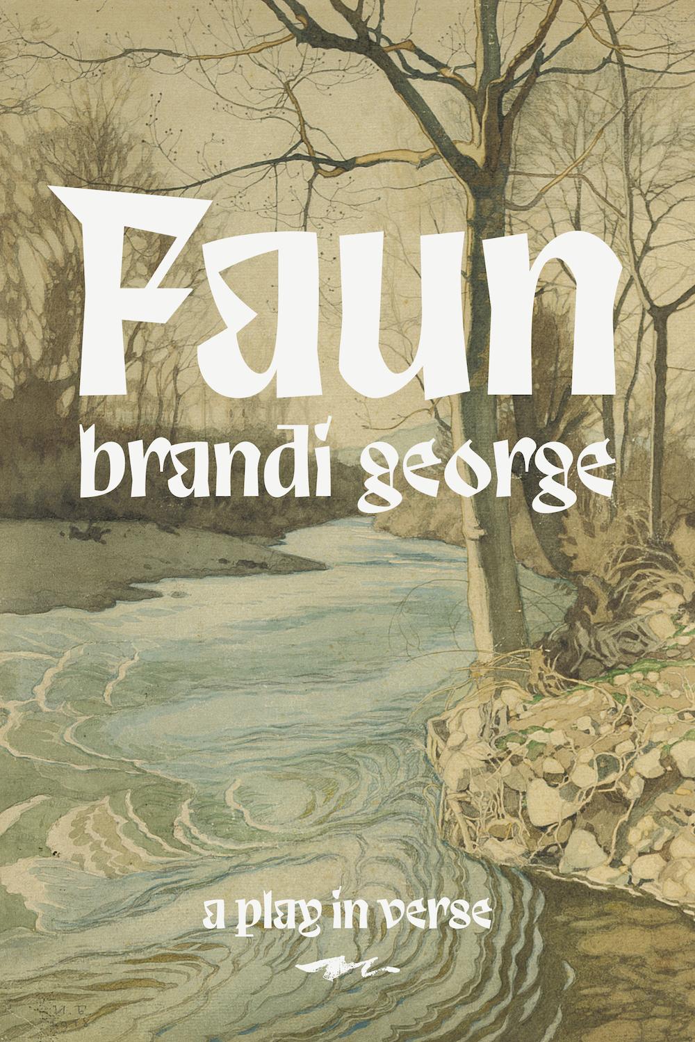 Faun by Brandi George Plays Inverse Press, 2019