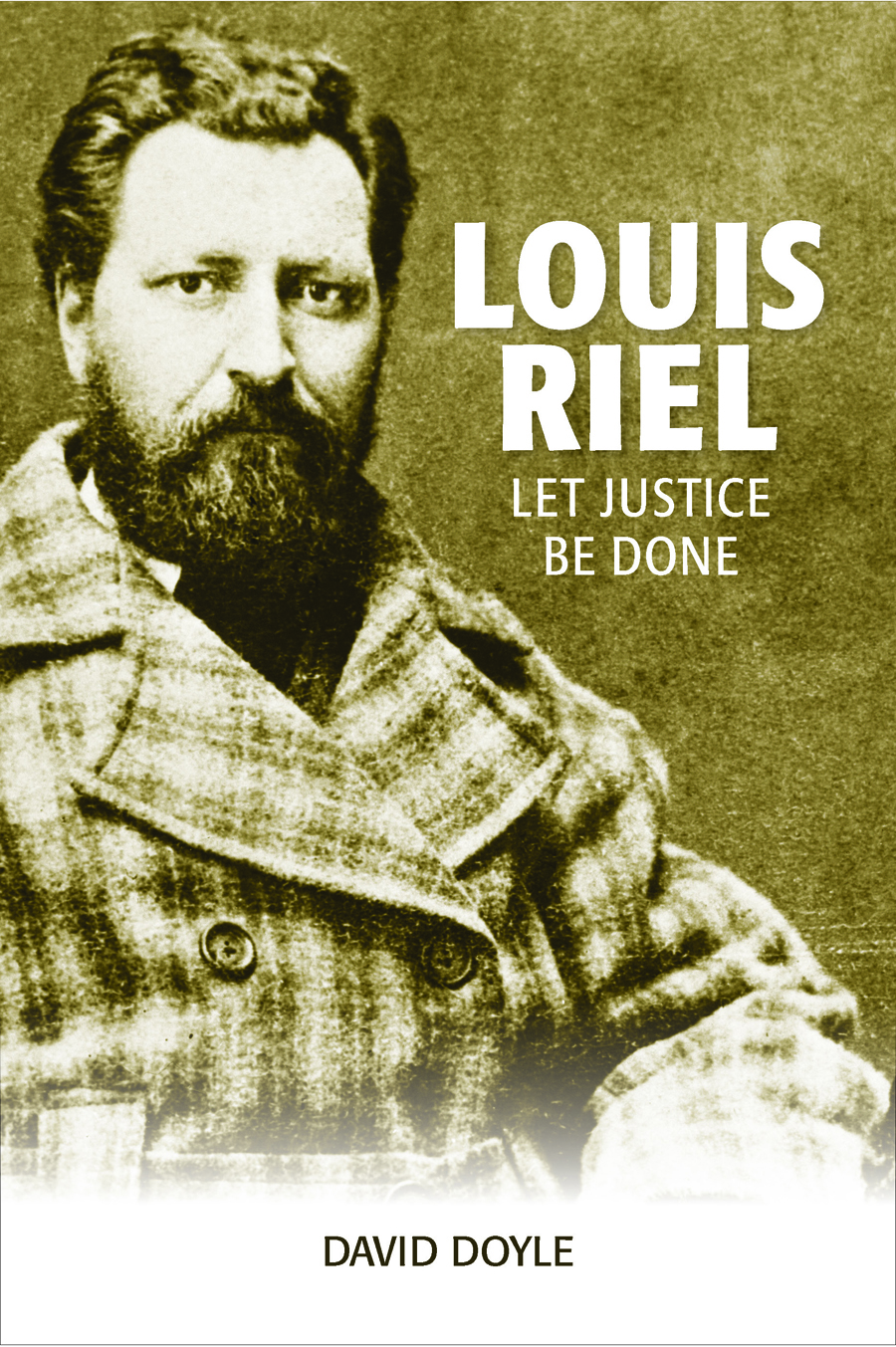 Louis Riel: Let Justice Be Done