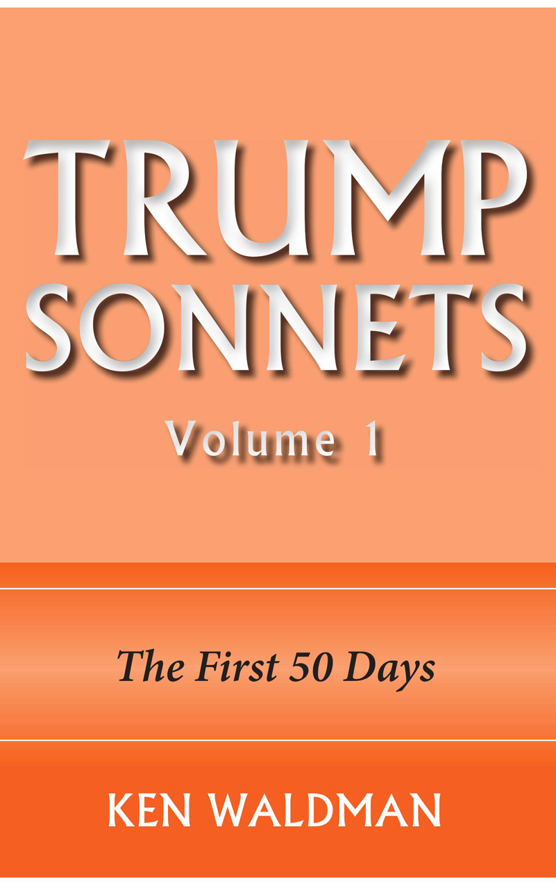 Trump Sonnets: Volume 1 (The First 50 Days)