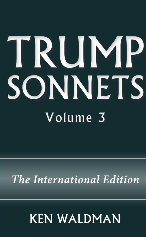 Trump Sonnets: Volume 3 (The International Edition)