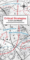 Critical Strategies in Art and Media: Perspectives on New Cultural Practices