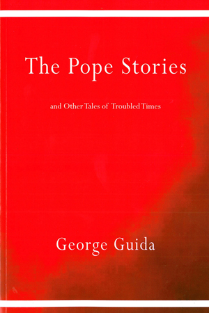 The Pope Stories and Other Tales of Troubled Times