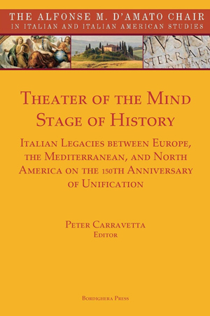 Theater of the Mind, Stage of History: Italian Legacies between Europe, the Mediterranean, and North America on the 150th Anniversary of Unification