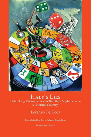 Italy's Lies: Debunking History's Lies So That Italy Might Become A