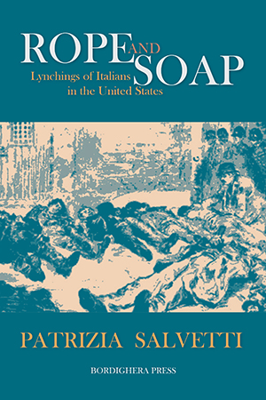 Rope and Soap: Lynchings of Italians in the United States