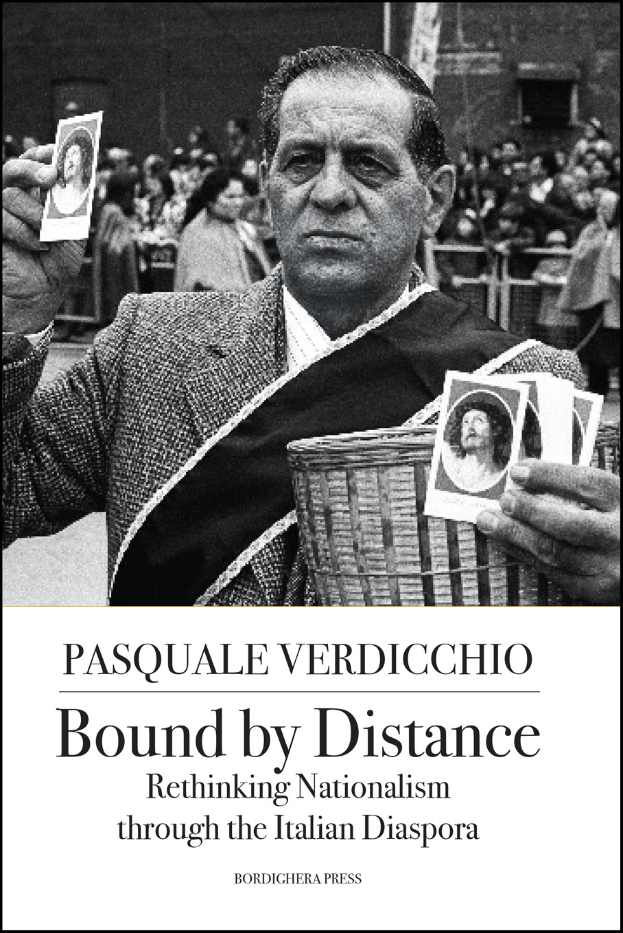 Bound by Distance: Rethinking Nationalism through the Italian Diaspora