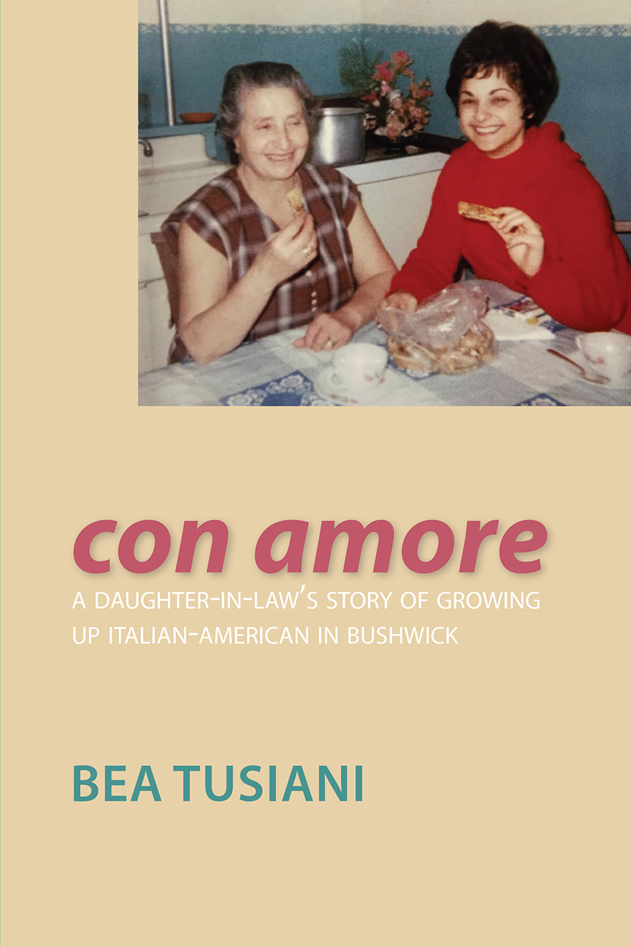 CON AMORE: A DAUGHTER-IN-LAW'S STORY OF GROWING UP ITALIAN-AMERICAN IN BUSHWICK