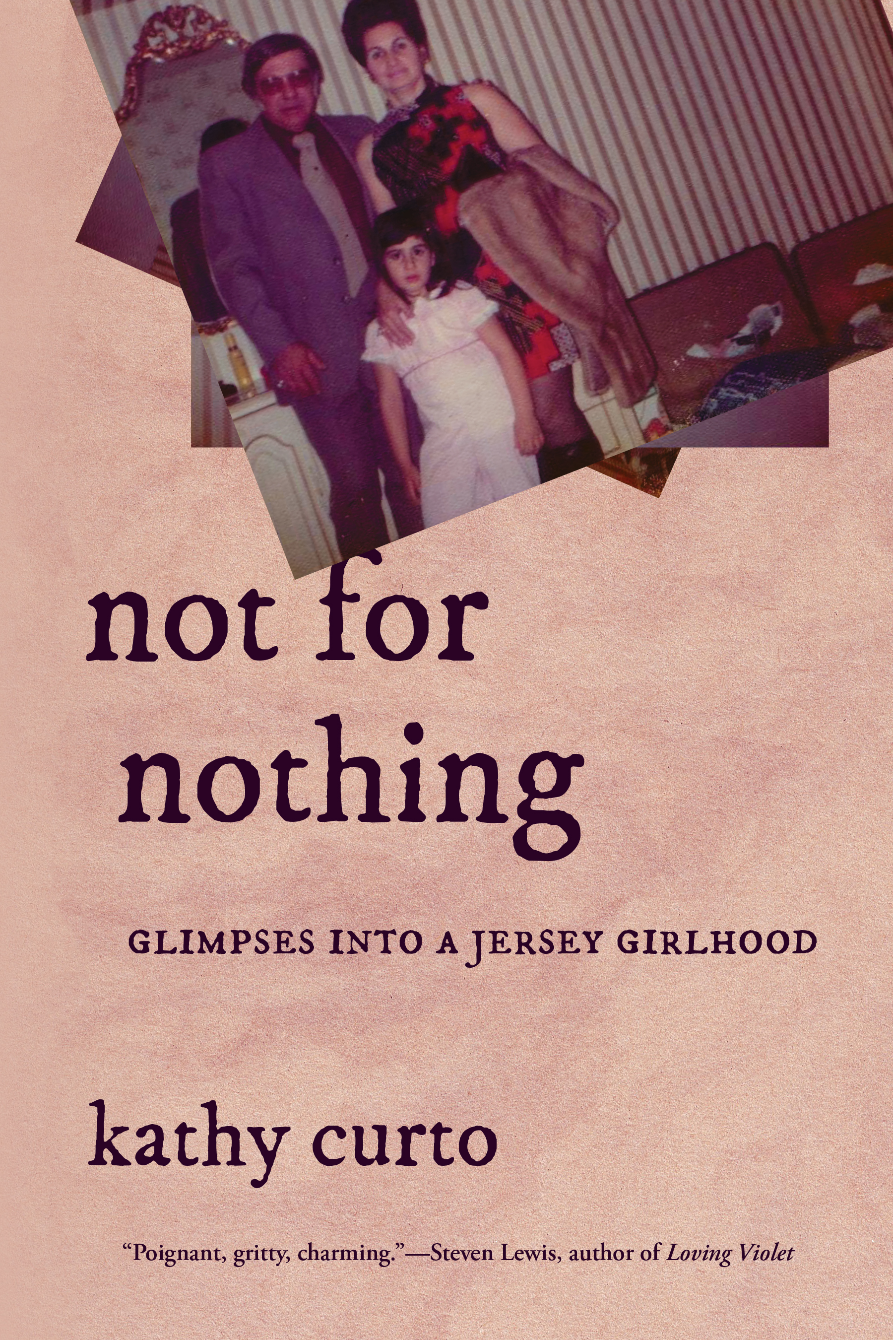 Not for Nothing: Glimpses into a Jersey Girlhood