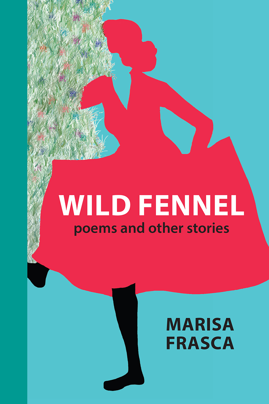 Wild Fennel: Poems and Other Stories