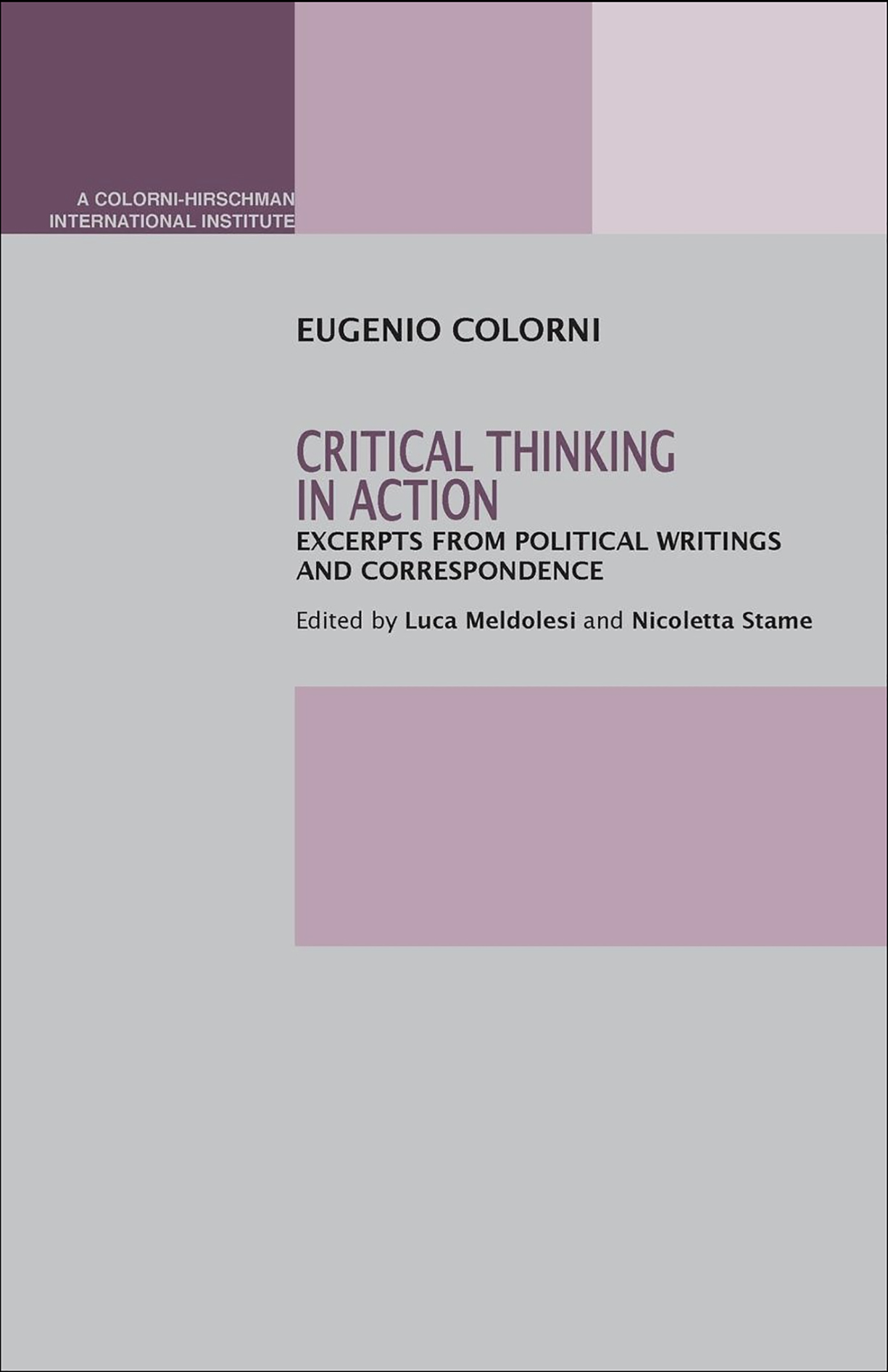 Critical Thinking in Action: Excerpts from Political Writings and Correspondence