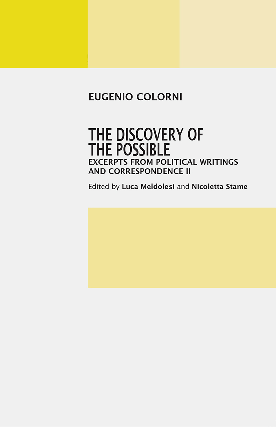 The Discovery of the Possible: Excerpts from Political Writings and Correspondence II
