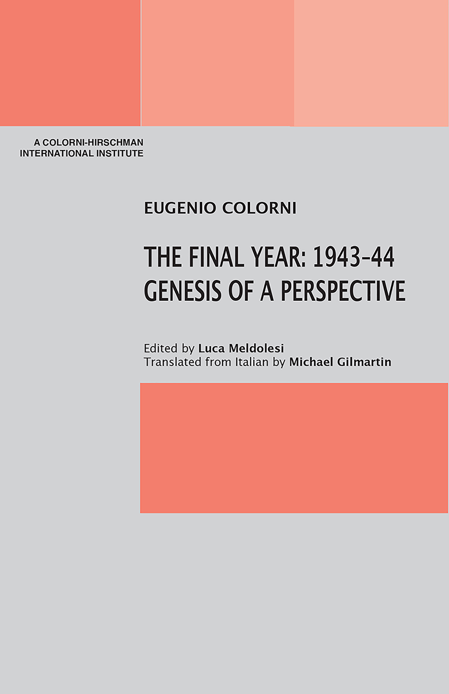 The Final Year: 1943-44 Genesis of a Perspective