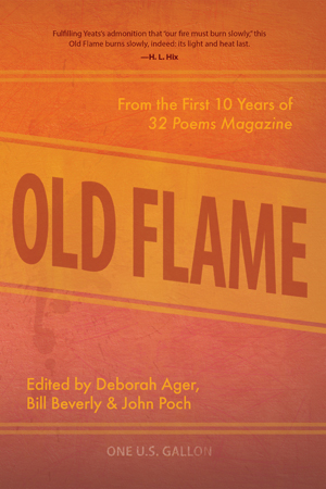 Old Flame: From the First 10 Years of 32 Poems Magazine