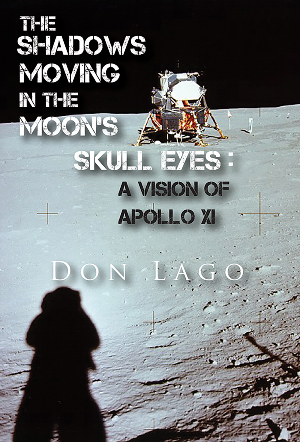 The Shadows Moving in the Moon's Skull Eyes: An Appreciation of Apollo XI