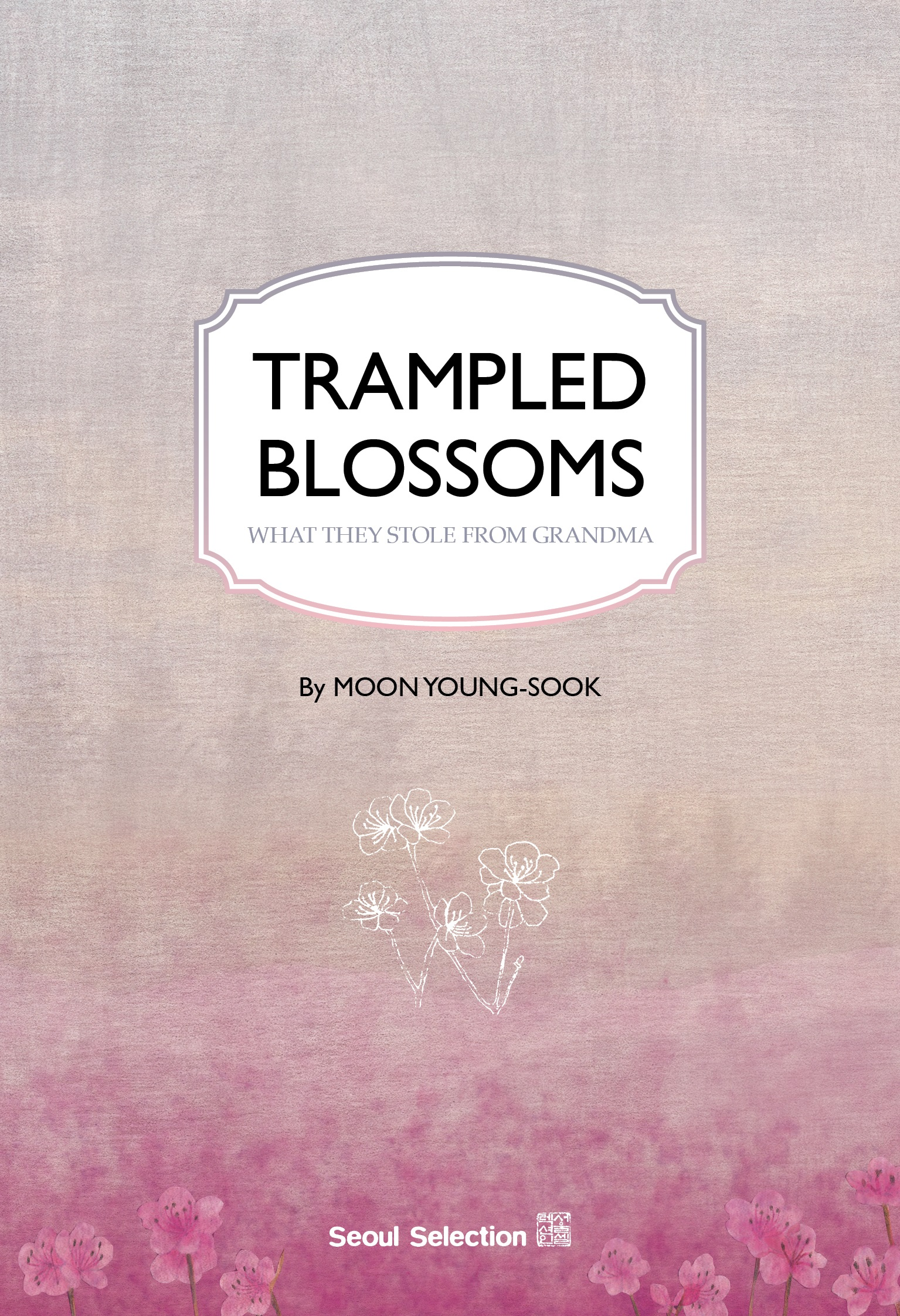 Trampled Blossoms: What They Stole from Grandma