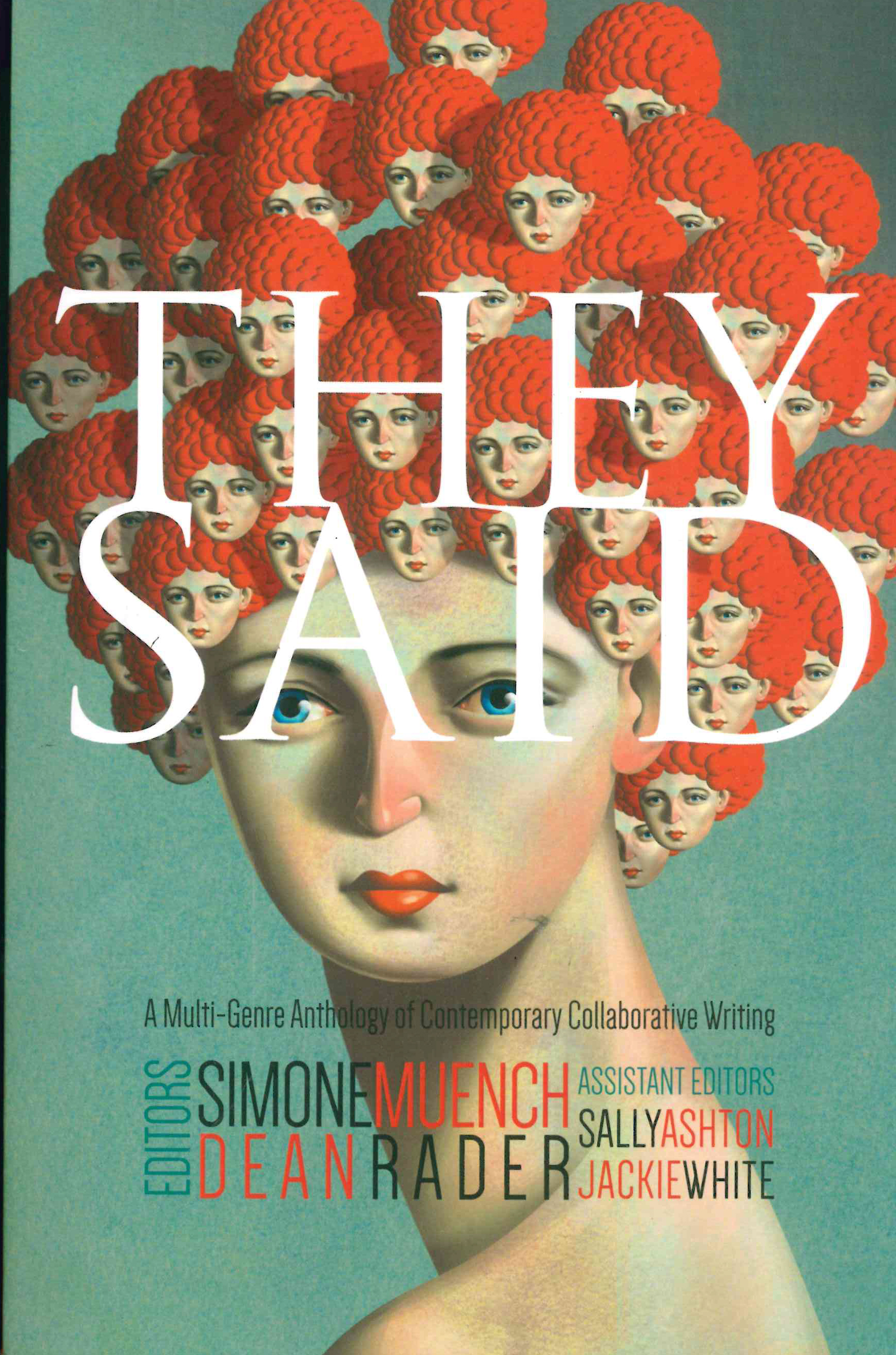 They Said: A Multi-Genre Anthology of Contemporary Collaborative Writing