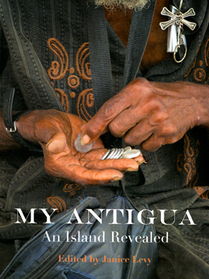 My Antigua, An Island Revealed