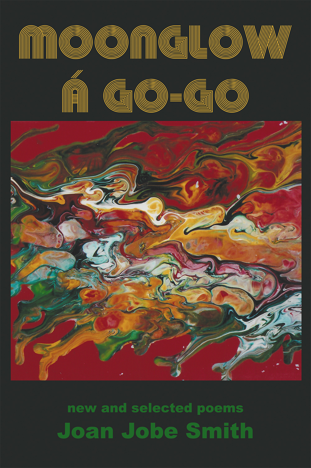 Moonglow á Go-Go: new and selected poems