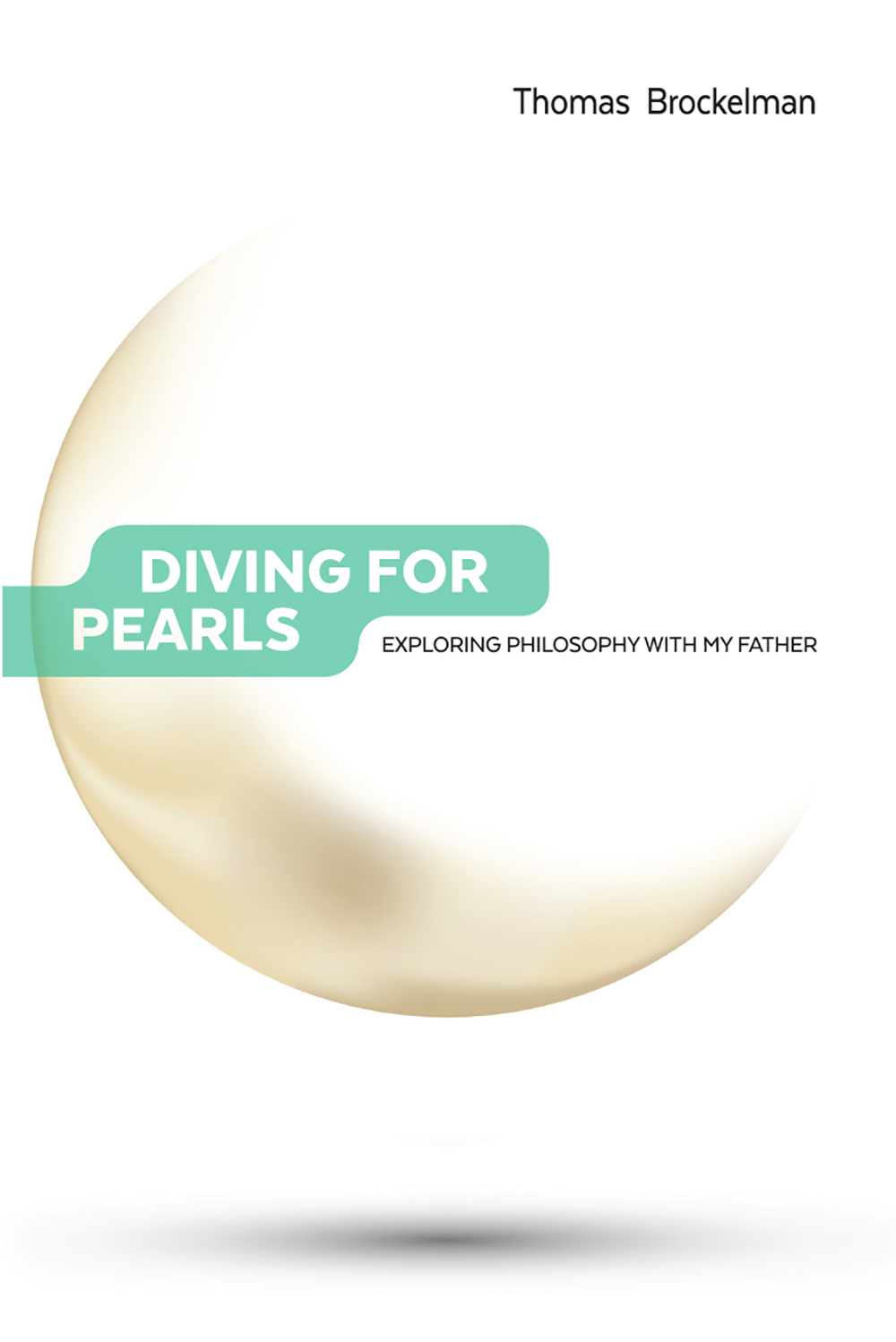 Diving for Pearls: Exploring Philosophy with my Father