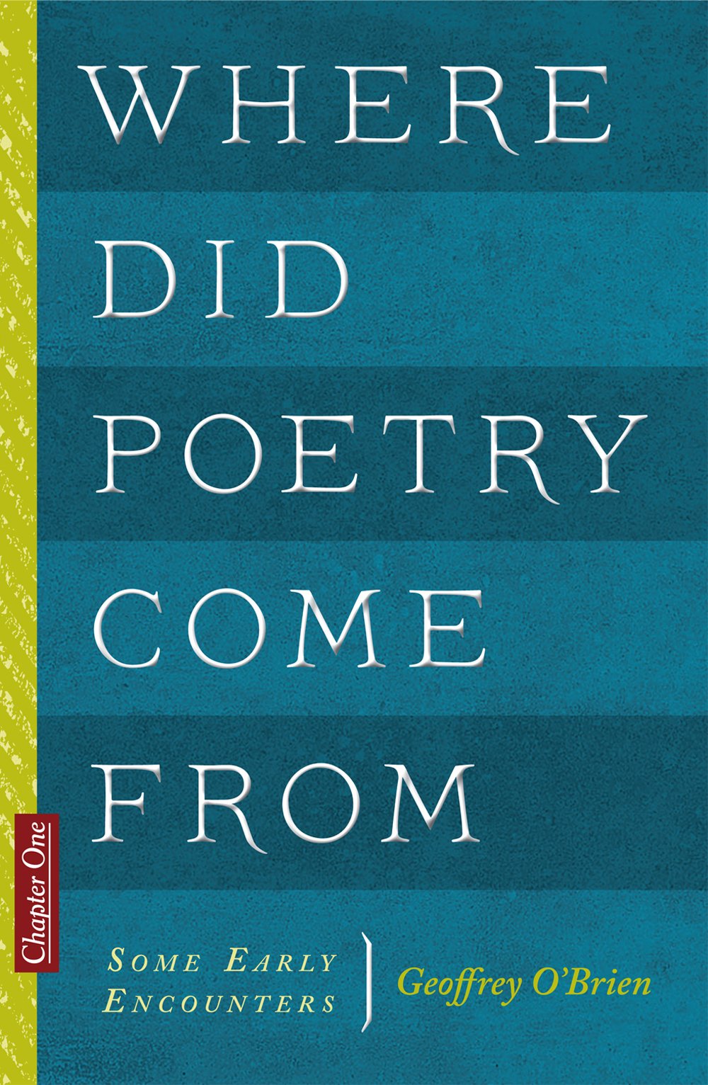 Where Did Poetry Come From: Some Early Encounters