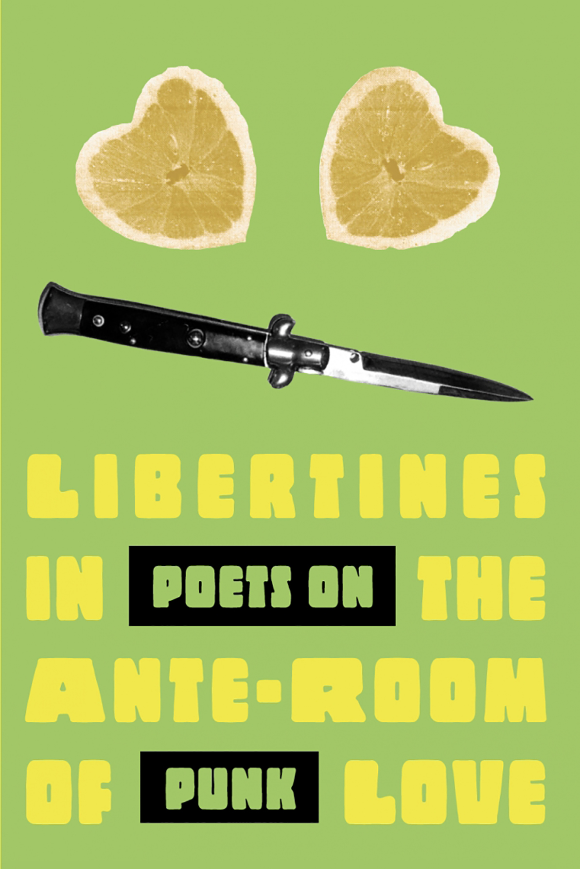 Libertines in the Ante-Room of Love: Poets on Punk