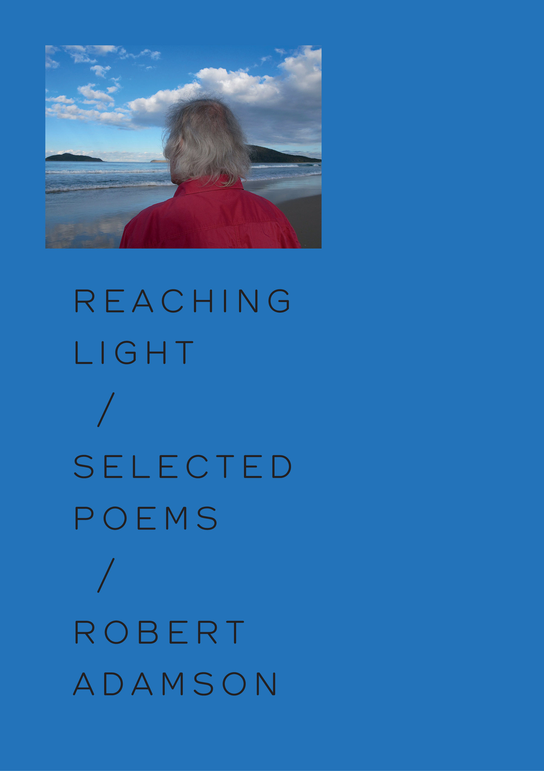 Reaching Light: Selected Poems